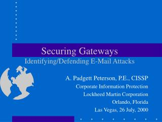Securing Gateways Identifying/Defending E-Mail Attacks