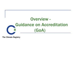 Overview -    Guidance on Accreditation (GoA)