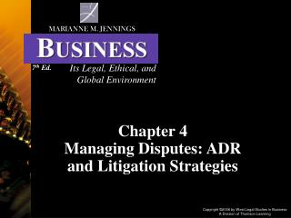 Chapter 4  Managing Disputes: ADR and Litigation Strategies