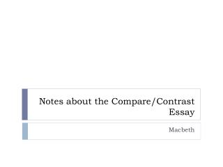 Notes about the Compare/Contrast Essay