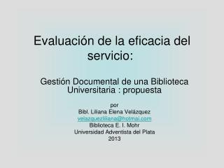 Evaluación de la eficacia del servicio: