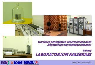 worskhop peningkatan keberterimaan hasil laboratorium dan lembaga inspeksi : bidang