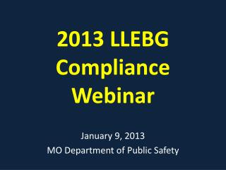 2013 LLEBG Compliance Webinar