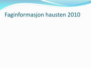 Faginformasjon  hausten  2010