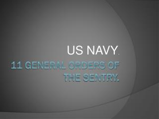 11 GENERAL ORDERS OF THE SENTRY.