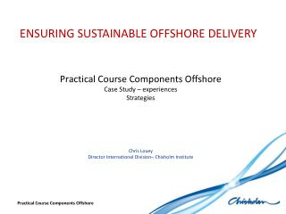 ENSURING SUSTAINABLE OFFSHORE DELIVERY