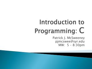 Introduction to Programming:  C