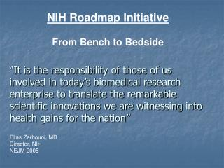 NIH Roadmap Initiative From Bench to Bedside