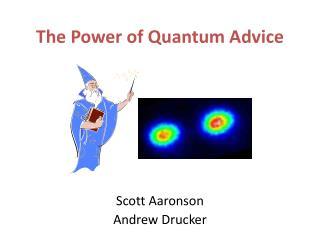 The Power of Quantum Advice