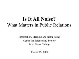 Is It All Noise   What Matters in Public Relations