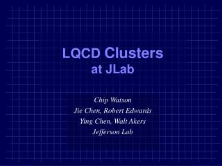 LQCD  Clusters at JLab