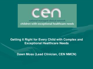Getting it Right for Every Child with Complex and Exceptional Healthcare Needs