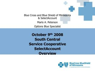 Blue Cross and Blue Shield of Minnesota & SelectAccount  Marlo A. Peterson Options Blue Specialist