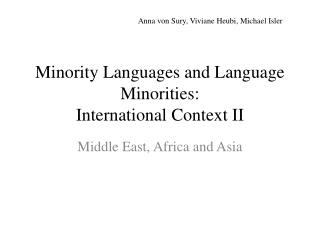 Minority Languages and  Language  Minorities :  International  Context  II
