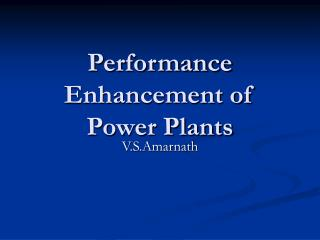Performance Enhancement of Power Plants