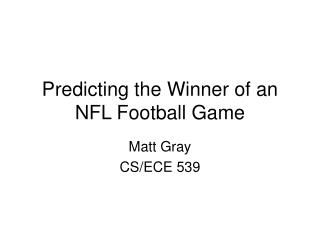 Predicting the Winner of an NFL Football Game