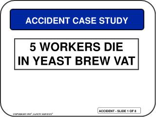 5 WORKERS DIE IN YEAST BREW VAT