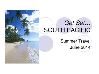 Get Set … SOUTH PACIFIC
