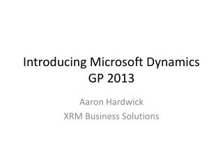 Introducing Microsoft Dynamics GP 2013