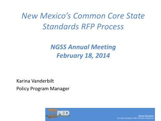 New Mexico's Common Core State Standards RFP Process NGSS Annual Meeting February 18, 2014
