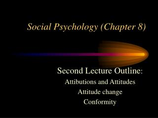 Social Psychology (Chapter 8)