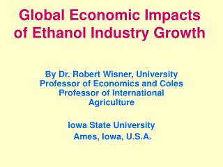 Global Economic Impacts of Ethanol Industry Growth