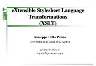 eXtensible Stylesheet Language Transformations  (XSLT)