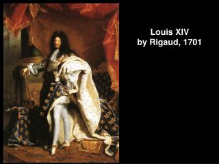 Louis XIV  by Rigaud, 1701