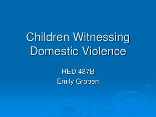 Children Witnessing Domestic Violence
