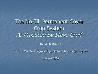 The No-Till Permanent Cover Crop System As Practiced By Steve Groff