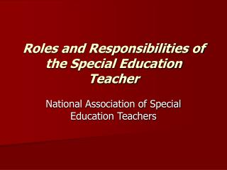 Roles and Responsibilities of the Special Education Teacher