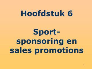 Hoofdstuk 6 Sport- sponsoring en sales promotions