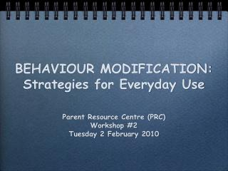 BEHAVIOUR MODIFICATION: Strategies for Everyday Use