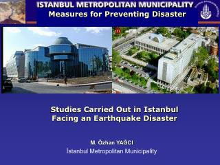 Studies Carried Out in Istanbul Facing an Earthquake Disaster