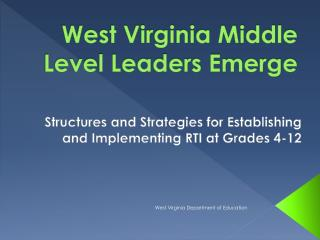 West Virginia Middle Level Leaders Emerge