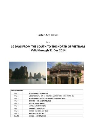 Sister Act Travel *** 10 DAYS FROM THE SOUTH TO THE NORTH OF VIETNAM  Valid through 31 Dec 2014