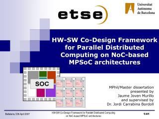 HW-SW Co-Design Framework for Parallel Distributed Computing on NoC-based MPSoC architectures