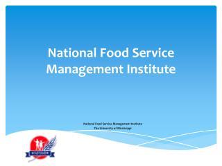National Food Service      Management Institute
