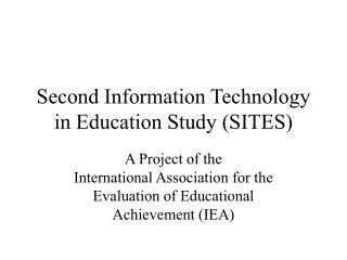 Second Information Technology in Education Study (SITES)