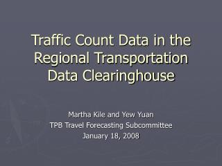 Traffic Count Data in the Regional Transportation Data Clearinghouse