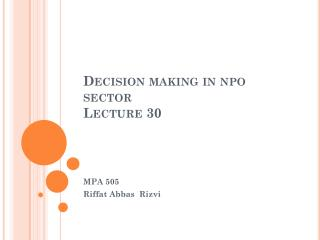 Decision making in npo sector Lecture 30