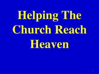 Helping The Church Reach Heaven