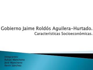 Gobierno Jaime Roldós Aguilera-Hurtado.  Características Socioeconómicas.