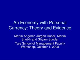 An Economy with Personal Currency: Theory and Evidence
