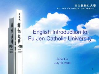 English Introduction to  Fu Jen Catholic University