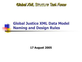 Global Justice XML Data Model Naming and Design Rules