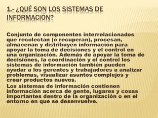 1.- ¿Qué son los sistemas de información?