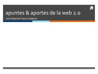apuntes & aportes de la web 2.0