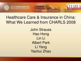 Healthcare Care & Insurance in China: What We Learned from CHARLS 2008