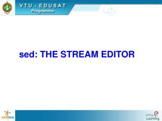 sed: THE STREAM EDITOR